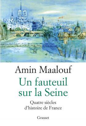Amin Maalouf_Un fauteuil sur la Seine